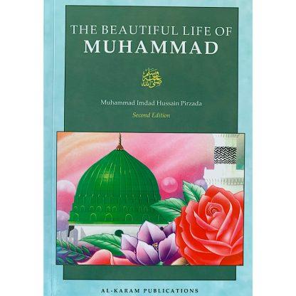 The Beautiful life of Muhammad
